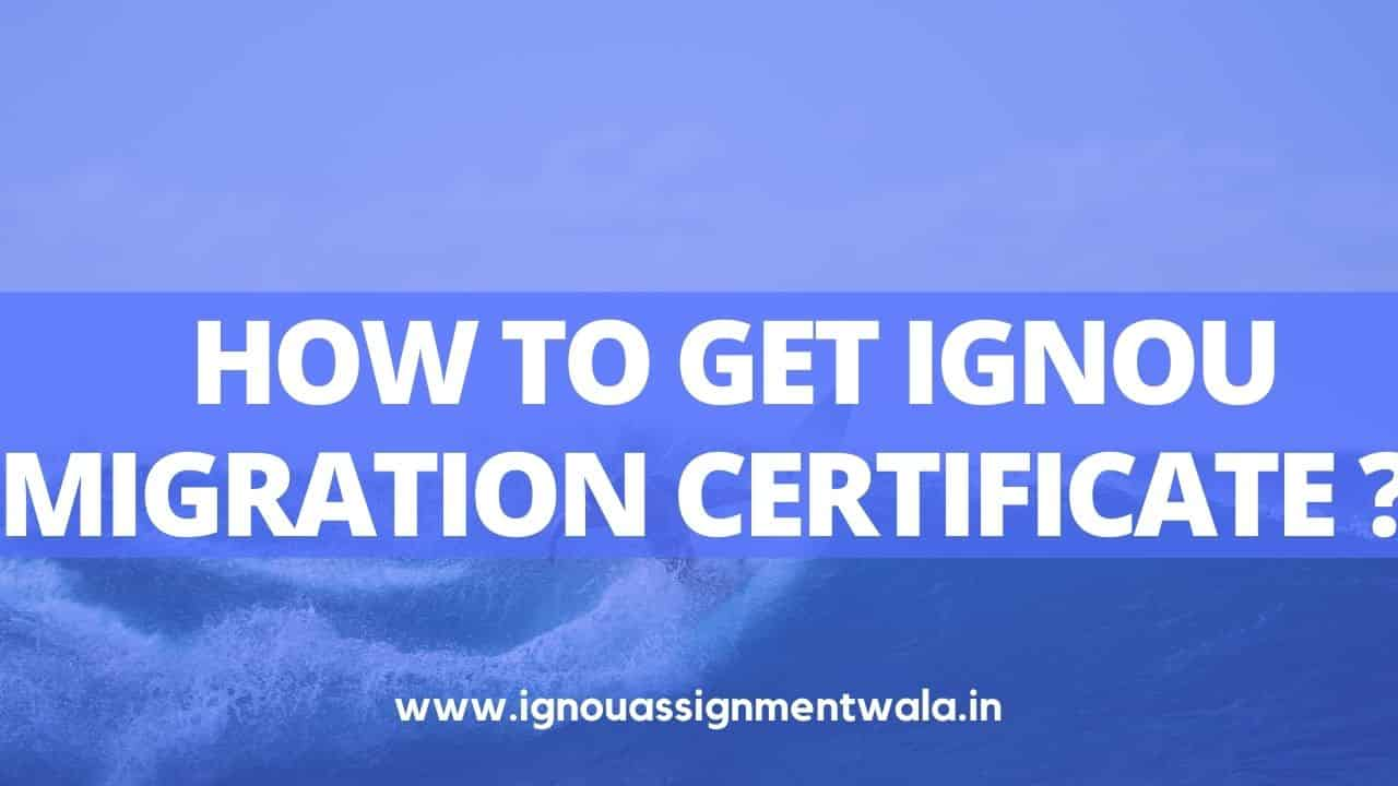 You are currently viewing How to get IGNOU migration certificate ?
