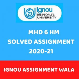 IGNOU MHD 6 SOLVED ASSIGNMENT 2020-21