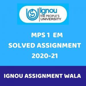 IGNOU MPS 1 EM ASSIGNMENT 2020-21