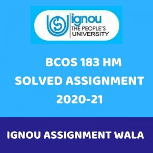 IGNOU  BCOS 183 HM SOLVED ASSIGNMENT 2020-21