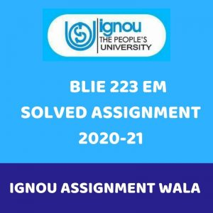 IGNOU BLIE 223 ENG SOLVED ASSIGNMENT 2020-21