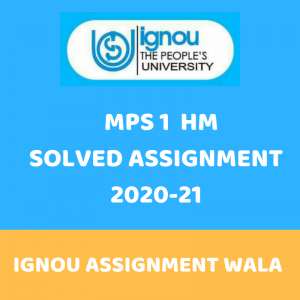 IGNOU MPS 1 HM SOLVED ASSIGNMENT 2020-21