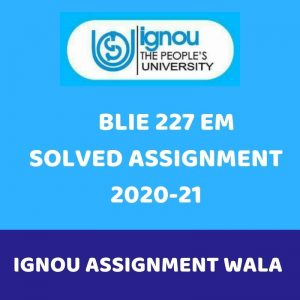 IGNOU BLIE 227 ENG SOLVED ASSIGNMENT 2020-21