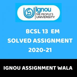 IGNOU BCSL 13 SOLVED ASSIGNMENT 2020-21