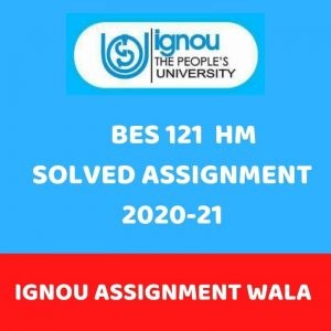 IGNOU BES 121SOLVED ASSIGNMENT 2020-21