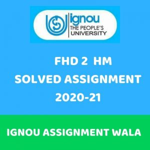 IGNOU FHD 2 HM SOLVED ASSIGNMENT 2020-21