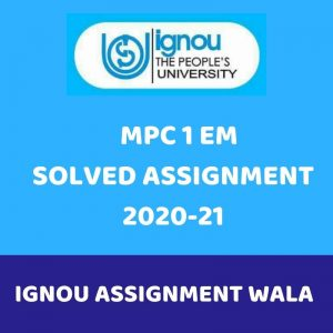 IGNOU MPC-1SOLVED ASSIGNMENT 2020-21