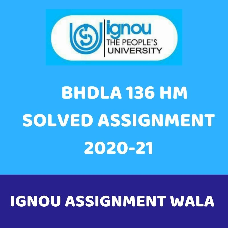 IGNOU BHDLA 136 HM SOLVED ASSIGNMENT 2020-21