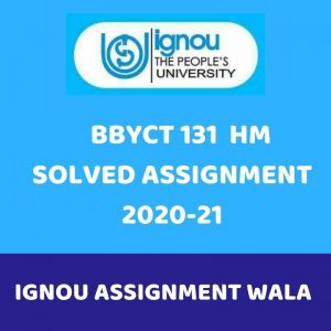IGNOU BBYCT 131 HM SOLVED ASSIGNMENT 2020-21
