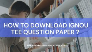 how to download ignou tee question paper ?