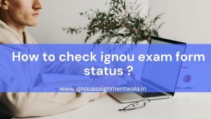 how to check ignou exam form status 2021 ?
