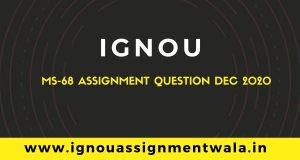 IGNOU MS-68 ASSIGNMENT QUESTION DEC 2020