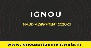 IGNOU MAGD ASSIGNMENT 2020-21