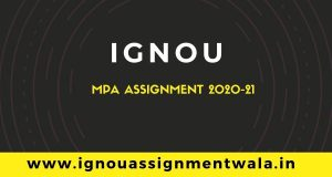 IGNOU MPA ASSIGNMENT 2020-21