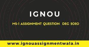 IGNOU  MS-1 ASSIGNMENT QUESTION DEC 2020