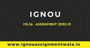 IGNOU MS-56 ASSIGNMENT QUESTION DEC 2020