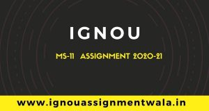 IGNOU MS-11 ASSIGNMENT QUESTION DEC 2020