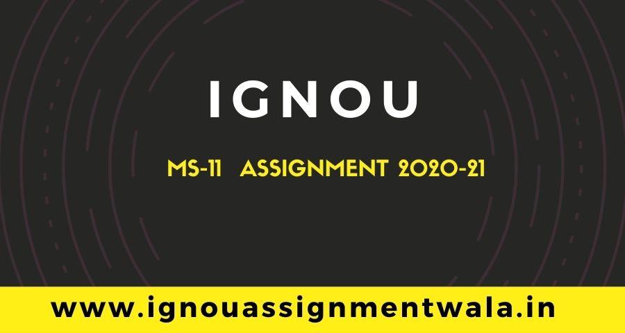 IGNOU MS-11 ASSIGNMENT QUESTION DEC 2020