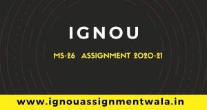 IGNOU MS-26 ASSIGNMENT QUESTION DEC 2020