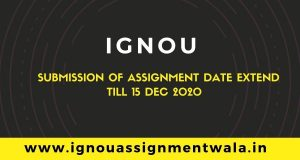IGNOU Extension of last date of submission Assignments Dec 2020