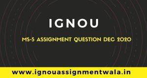 IGNOU MS 5 ASSIGNMENT QUESTION DEC 2020