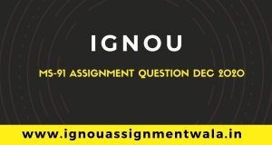 IGNOU MS-91 ASSIGNMENT QUESTION DEC 2020