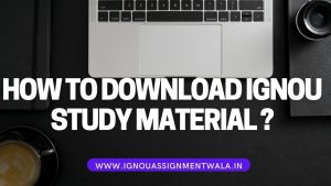 HOW TO DOWNLOAD IGNOU STUDY MATERIAL ?
