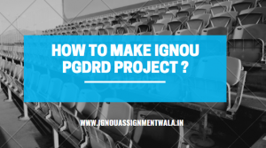 Read more about the article HOW TO MAKE IGNOU PGDRD PROJECT 2021? ||RDD 5 PROJECT