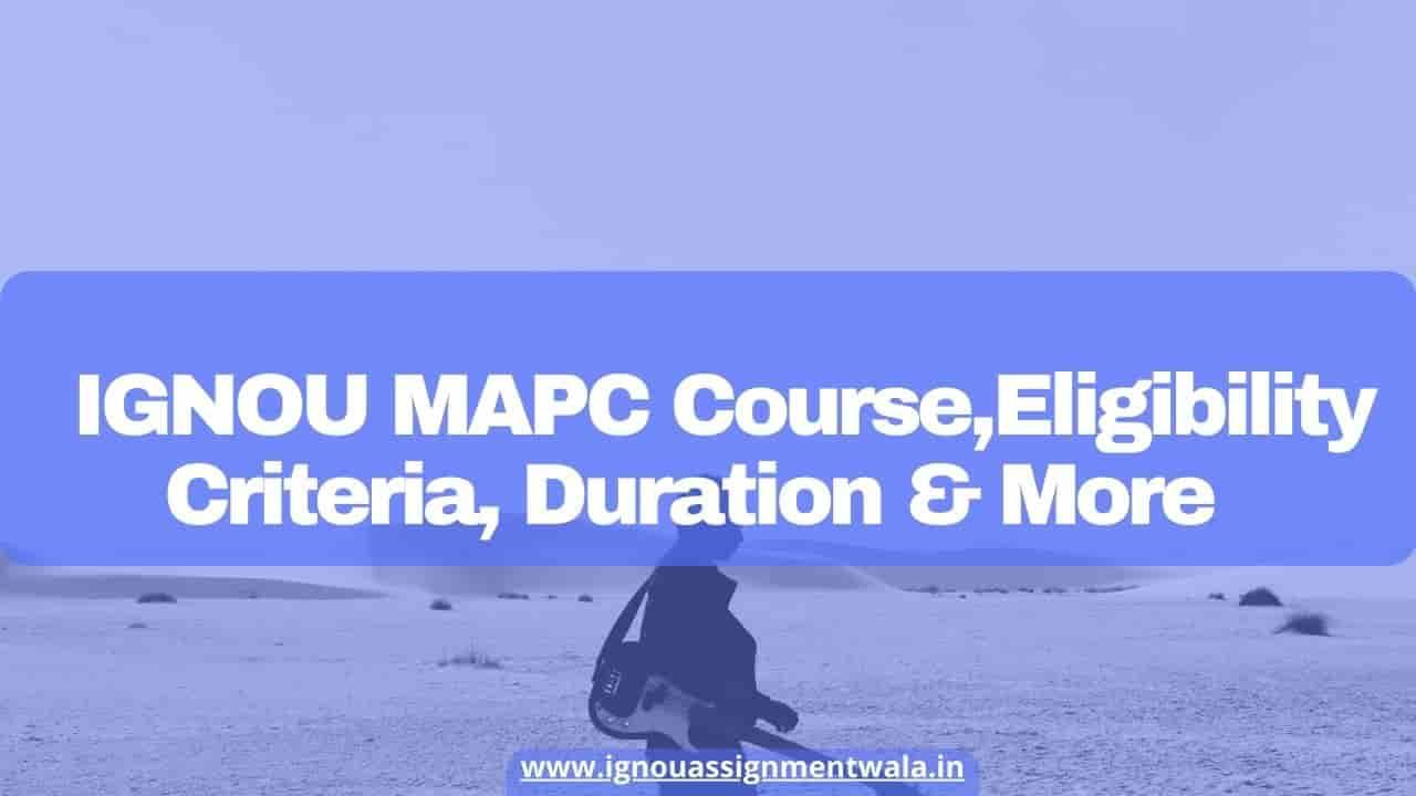 IGNOU MAPC Course ,Eligibility Criteria, Duration & More