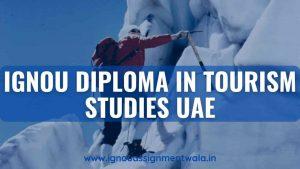 IGNOU DIPLOMA IN TOURISM STUDIES UAE
