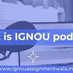 What is IGNOU podcast ?