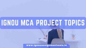 IGNOU MCA PROJECT TOPICS