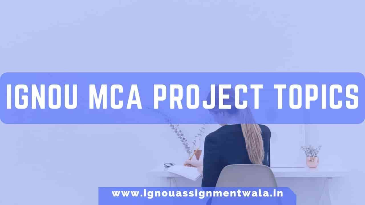 IGNOU MCA PROJECT TOPICS