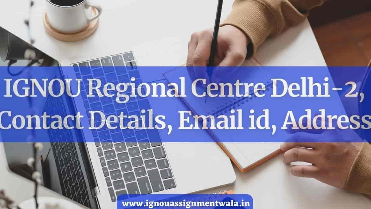 IGNOU Regional Centre Delhi-2, Contact Details, Email id, Address