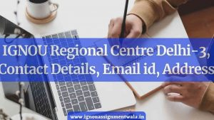 IGNOU Regional Centre Delhi-3, Contact Details, Email id, Address