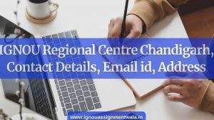 IGNOU Regional Centre Chandigarh, Contact Details, Email id, Address