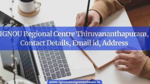 IGNOU Regional Centre Thiruvananthapuram , Contact Details, Email id, Address