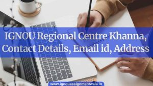 IGNOU Regional Centre Khanna , Contact Details, Email id, Address