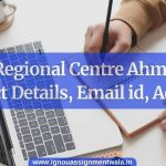 IGNOU Regional Centre Ahmedabad , Contact Details, Email id, Address