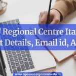 IGNOU Regional Centre Itanagar , Contact Details, Email id, Address