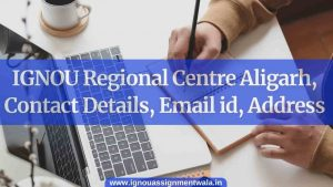 IGNOU Regional Centre Aligarh, Contact Details, Email id, Address