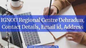 IGNOU Regional Centre Dehradun, Contact Details, Email id, Address