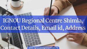IGNOU Regional Centre shimla, Contact Details, Email id, Address