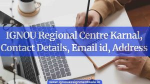 IGNOU Regional Centre karnal, Contact Details, Email id, Address