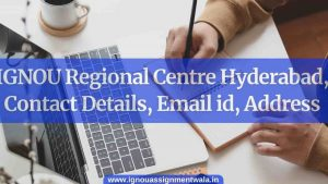IGNOU Regional Centre Hyderabad, Contact Details, Email id, Address