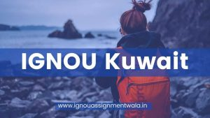 Read more about the article IGNOU Kuwait centres