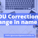 IGNOU Correction and change in name