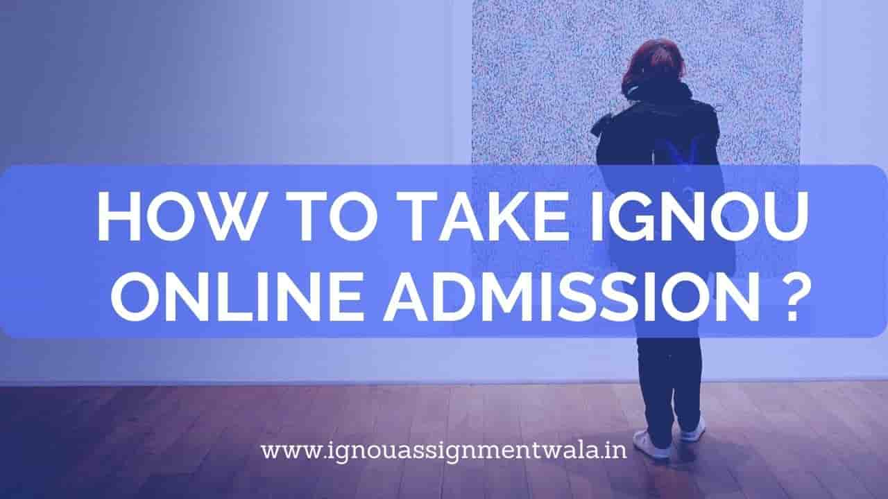 How to Take IGNOU online admission ?