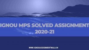 IGNOU MPS SOLVED ASSIGNMENT 2020-21