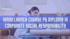 Read more about the article IGNOU launch course PG Diploma in Corporate Social Responsibility
